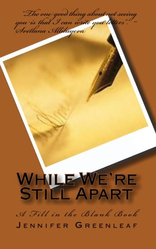 While We're Still Apart: A Fill-in-the-Blank Book by Jennifer Greenleaf