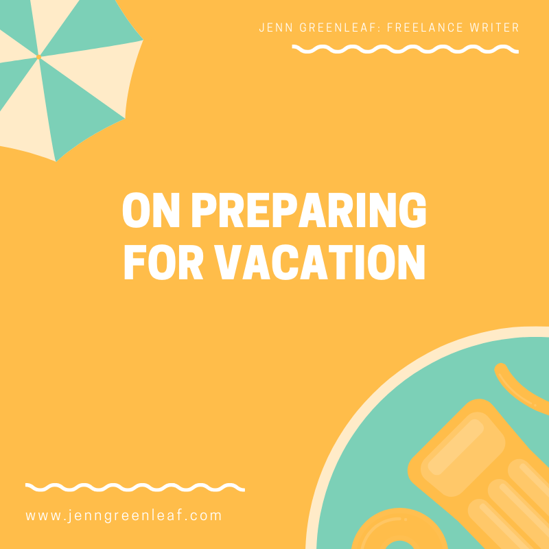 On Preparing for Vacation