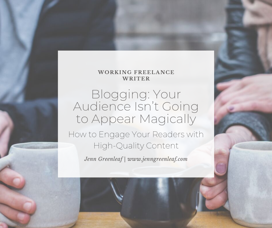 Blogging: Your Audience Isn't Going to Appear Magically