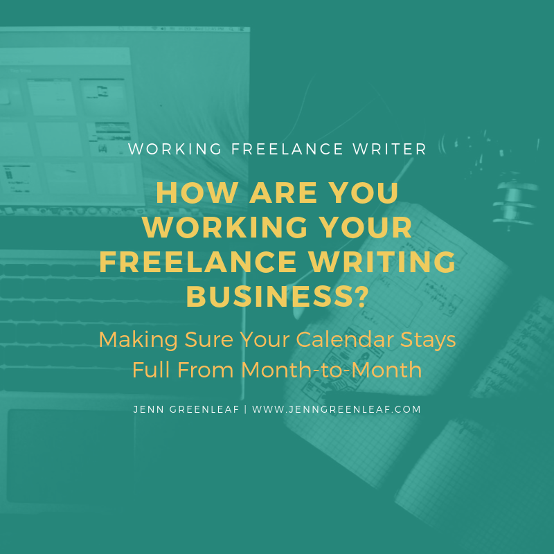 How Are You Working Your Freelance Writing Business?