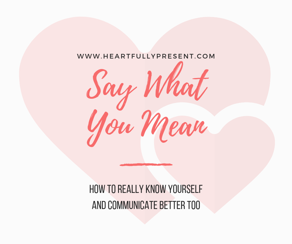say what you mean|communication in marriage