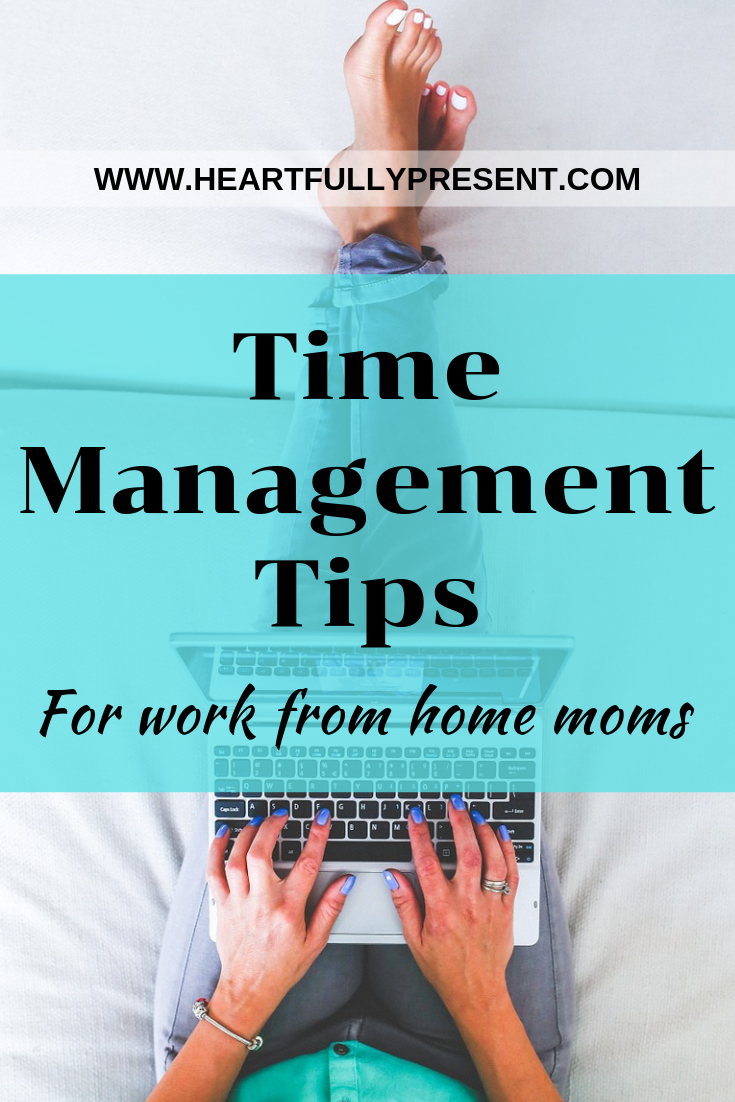 time management tips for work from home moms