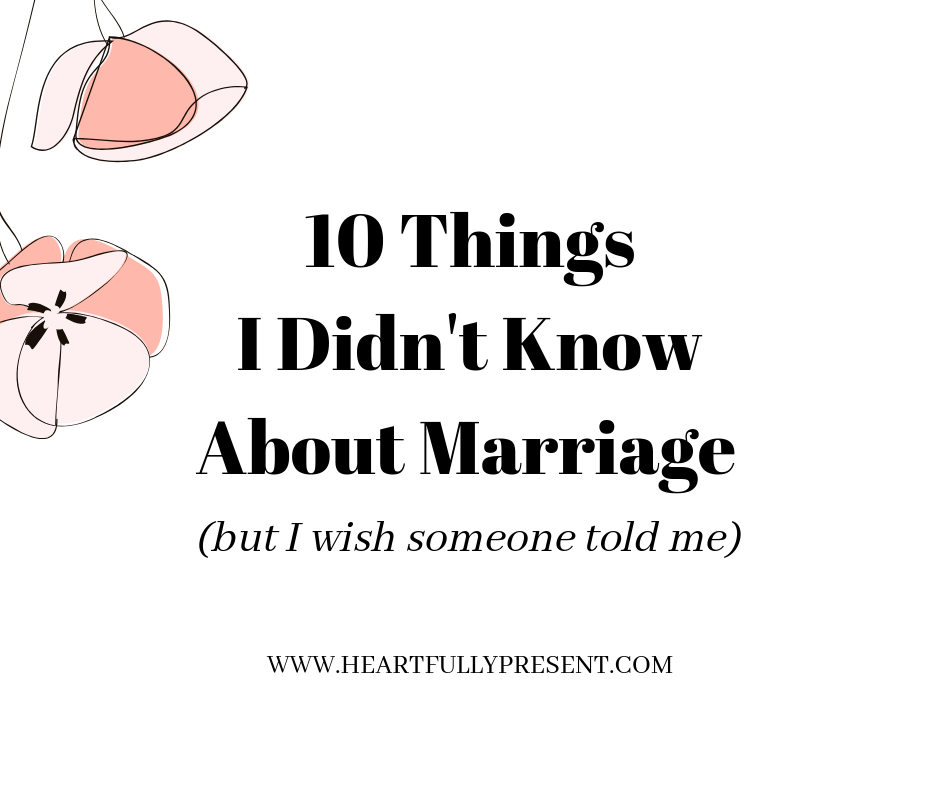 10 things I Didn't Know About Marriage | plain text with blush flowers