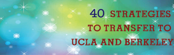 40 Tips To Successfully Transfer To Berkeley And UCLA