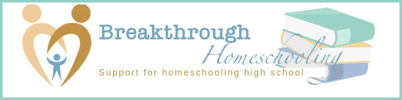 BreakthroughHomeschooling.com - support for moms who are homeschooling through high school