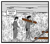 Cartoon of a man with railroad tie almost hitting a man behind him through carelessness.l