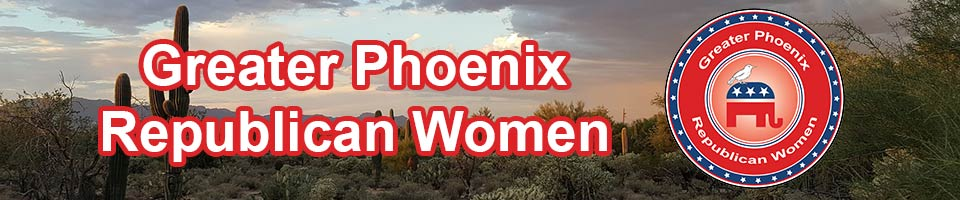 Greater Phoenix Republican Women - promote educational programs, activities and republican party building.