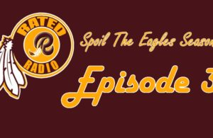Rated R Radio: Episode 2 - Spoil the Eagles Season? (PODCAST)
