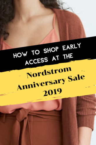 Nordstrom Anniversary Sale 2019: How To Shop Early Access