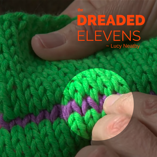 The Dreaded Elevens | Lucy Neatby on Craftsy