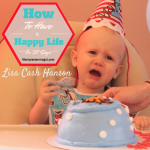 How to Have A Happy Life Mompreneur Mogul