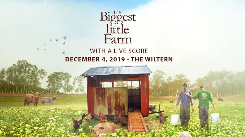 The Biggest Little Farm - Live To Picture In Concert