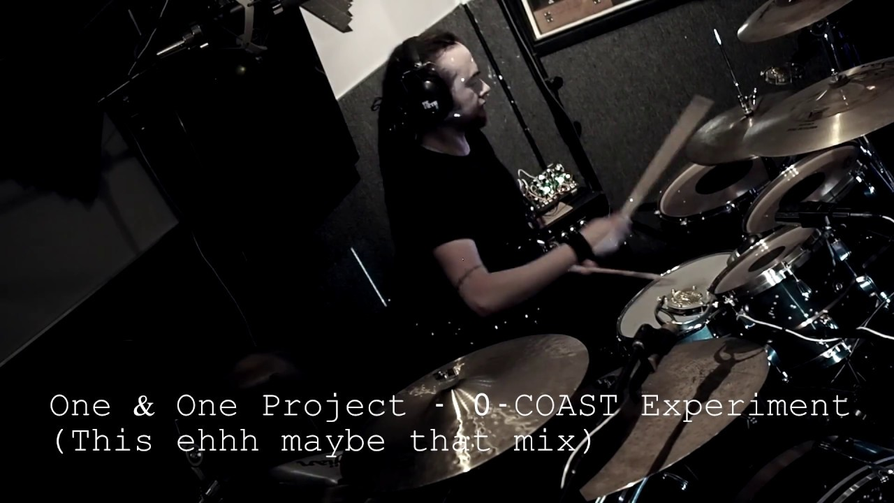 One & One Project – 0-COAST Experiment (This ehhh maybe that mix)