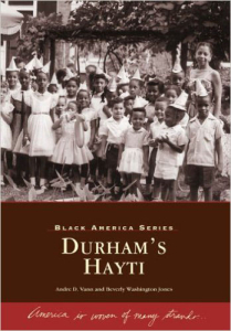 """""""Durham's Hayti,"""" (1999), co-authored with Beverly Washington Jones, Is a pictorial history of Durham's prosperous and culturally rich Hayti neighborhood — its churches, schools, and businesses."""
