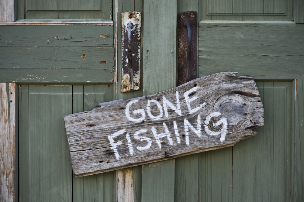Gone Fishing….well not really