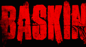 """Baskin"" Review"