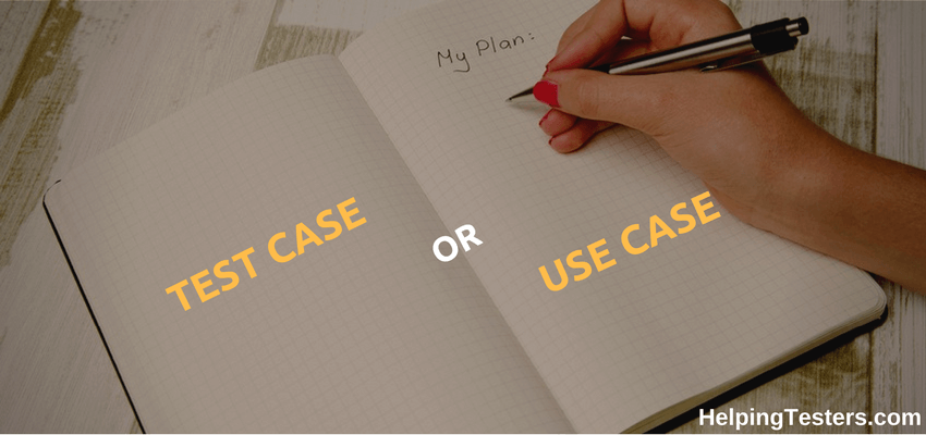 Use cases,test plan, test case, use case, use case example