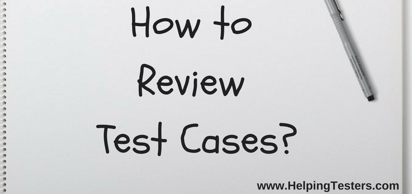 test case review template, test case review template, test case review document, test case review techniques
