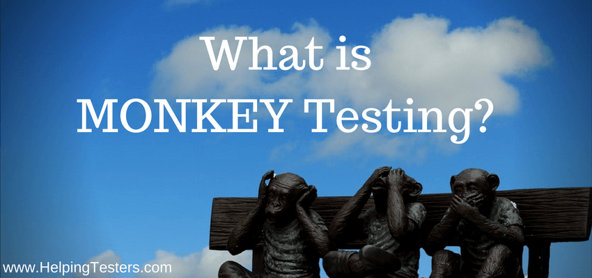 Monkey Testing, Monkey Testing Tool, Monkey Testing Android, Monkey Testing Example