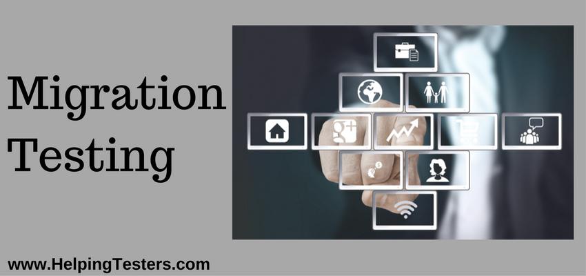 Migration testing, migration, application migration, database migration, server migration, OS migration, operating system migration