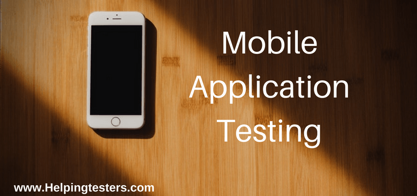 Mobile Application, Mobile application testing, mobile applications testing, mobile applications, Mobile Application Testing Strategy, Challenges in Mobile Application Testing