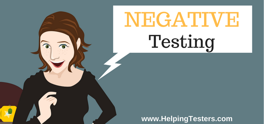 negative testing, negative scenarios, negative test cases, advantages of negative testing, disadvantages of negative testing, Pros and cons of negative testing