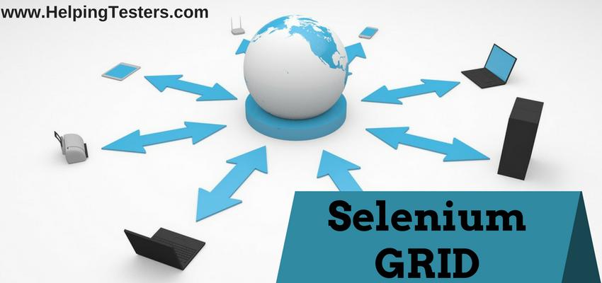 Selenium Grid, Selenium Grid with WebDriver, Selenium Grid and WebDriver, WebDriver with Selenium Grid