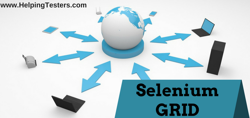 Selenium Grid, Selenium Grid with WebDriver, Selenium Grid and WebDriver, WebDriver with Selenium Grid