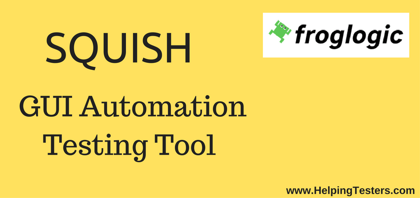 Squish - GUI Automation Testing Tool