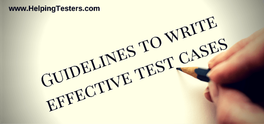 test case design, guidelines to write test cases, tips to write test cases