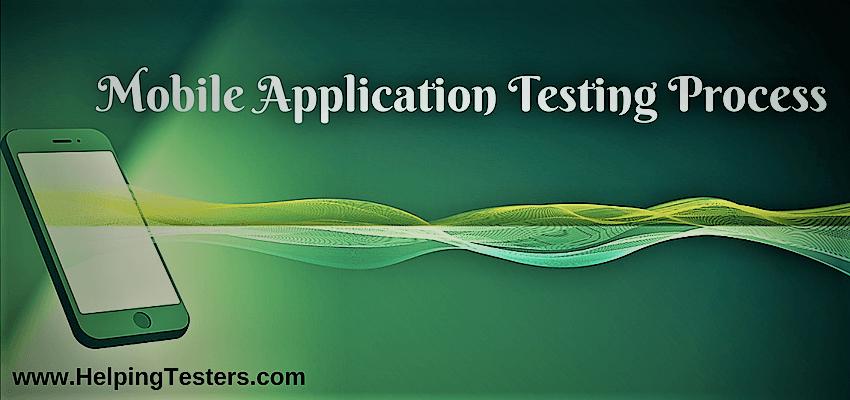 Mobile Application Testing Process