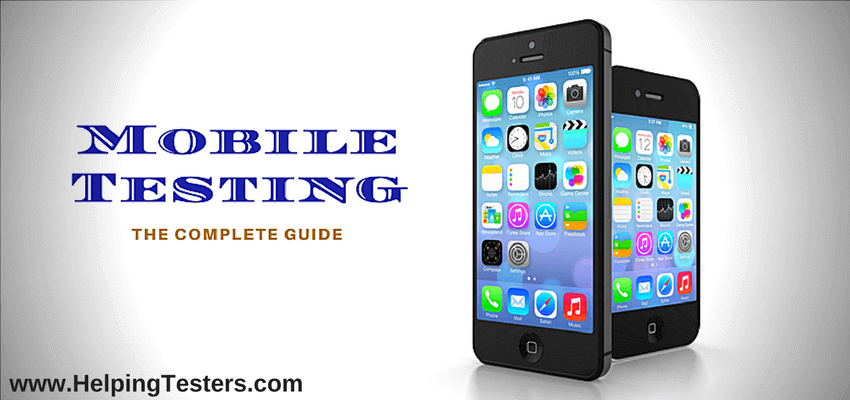 Mobile Testing, Mobile Application Testing, Complete guide on Mobile Testing, Mobile Testing Tutorial, Mobile Application Testing Tutorial