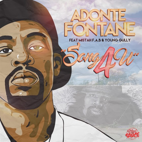 Adonte Fontane Ft. Young Gully & Mistah F.A.B - Song 4 U