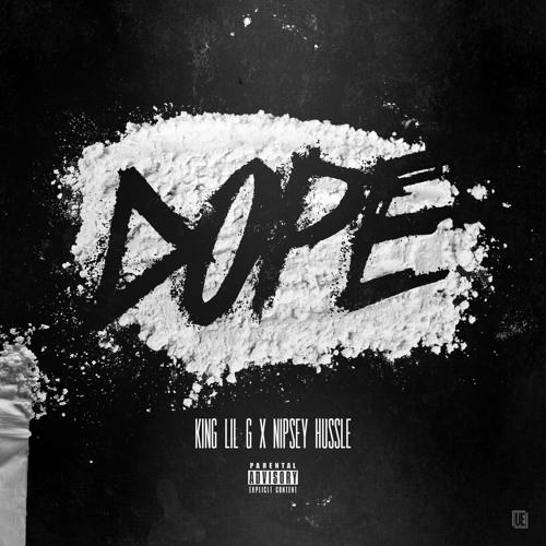 King Lil G ft. Nipsey Hussle - Dope
