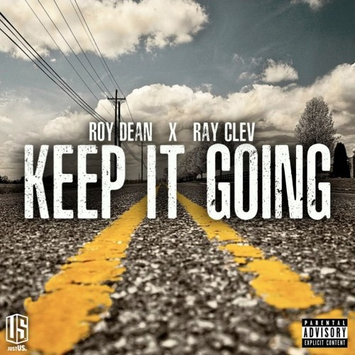 Roy Dean ft RayClev - Keep It Going (prod Roy Dean)