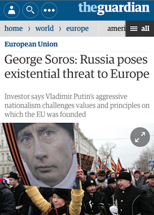 A perfect example of George Soros using a major propaganda organ of the British media to inflame anti-Russian sentiments.