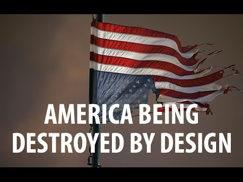 America-being-destroyed-by-design