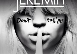 Jeremih Featuring YG  – Don't Tell 'Em  Lyrics
