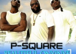 P-Square ft. Rick Ross – Beautiful Onyinye Lyrics