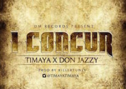 Timaya – I Concur Lyrics ft. Don Jazzy