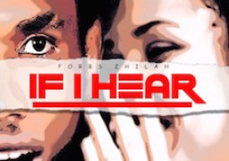 Lyrics: Forbs Zhilah – If I Hear