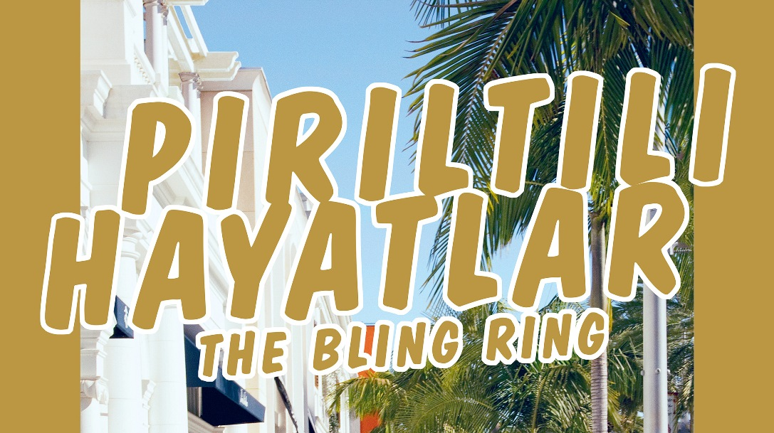PIRILTILI HAYATLAR / THE BLING RING