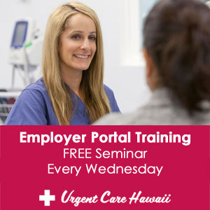 Urgent Care Hawaii Employer Portal Training Seminars