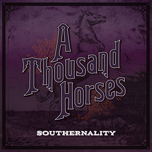a-thousand-horses-southernality-2015-new-album