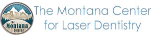 The Montana Center for Laser Dentistry