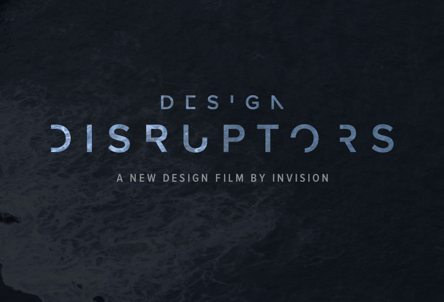 Design Disruptors: A Documentary by Invision