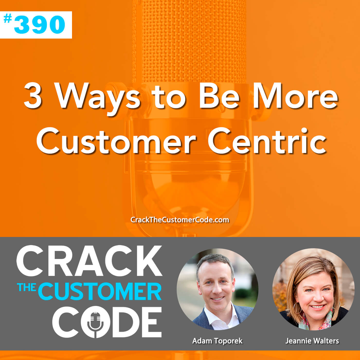 390: 3 Ways to Be More Customer Centric