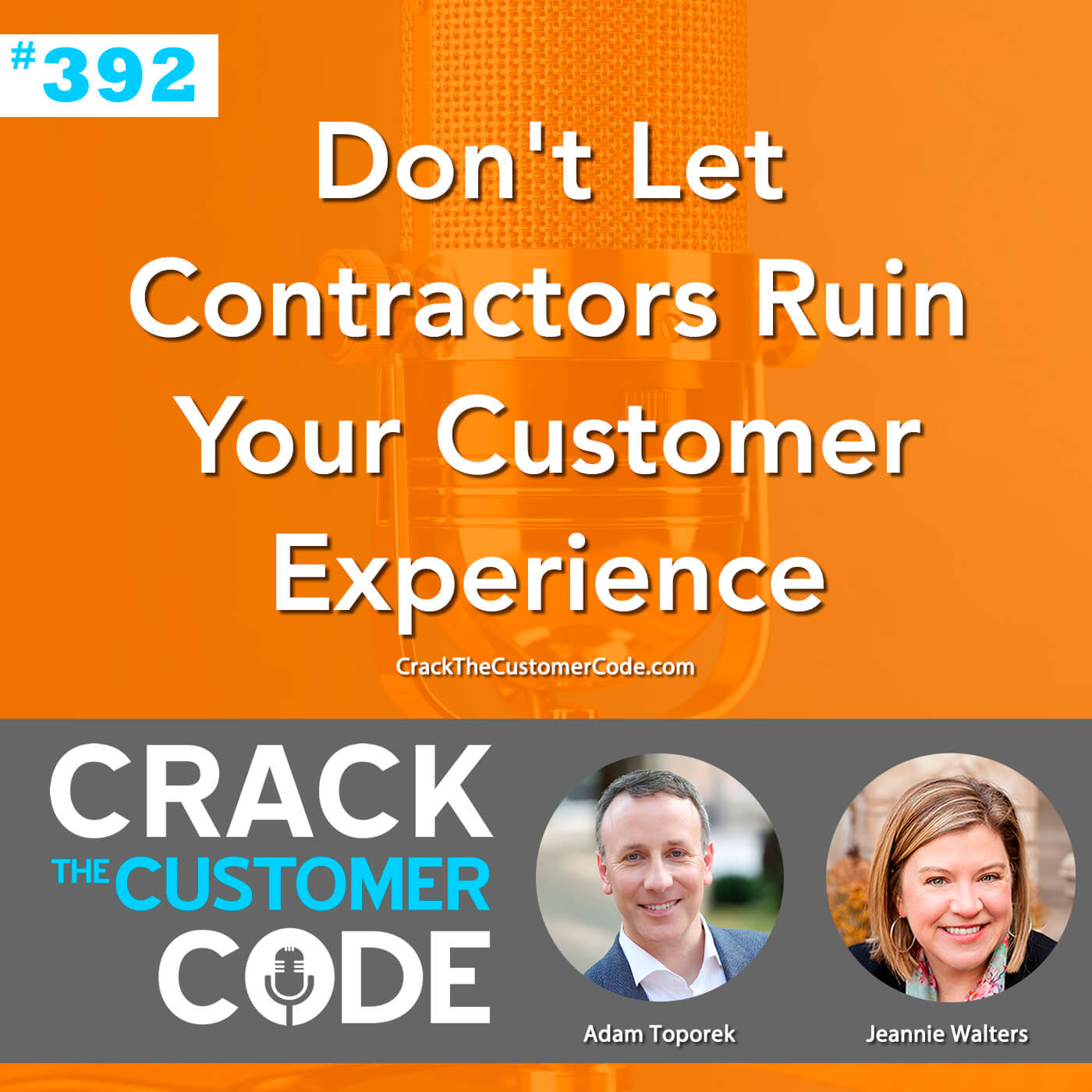 392: Don't Let Contractors Ruin Your Customer Experience