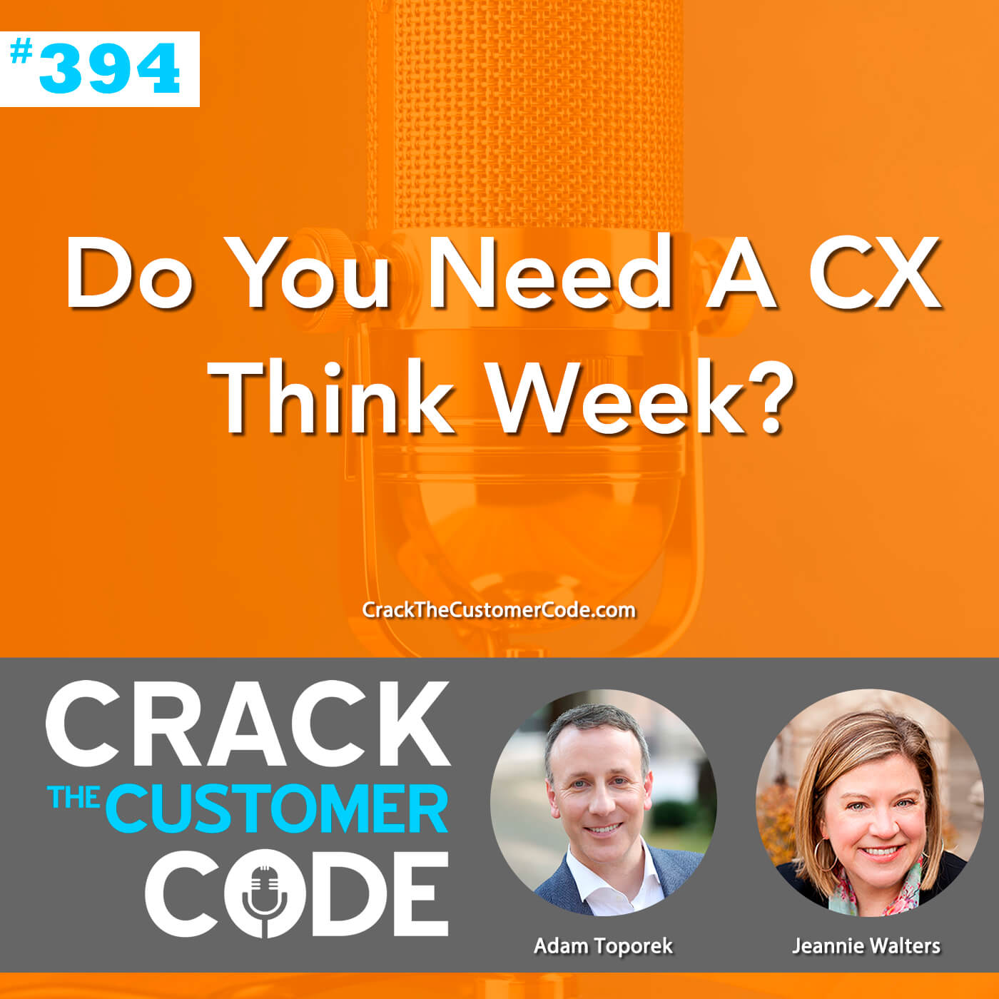 394: Do You Need A CX Think Week?