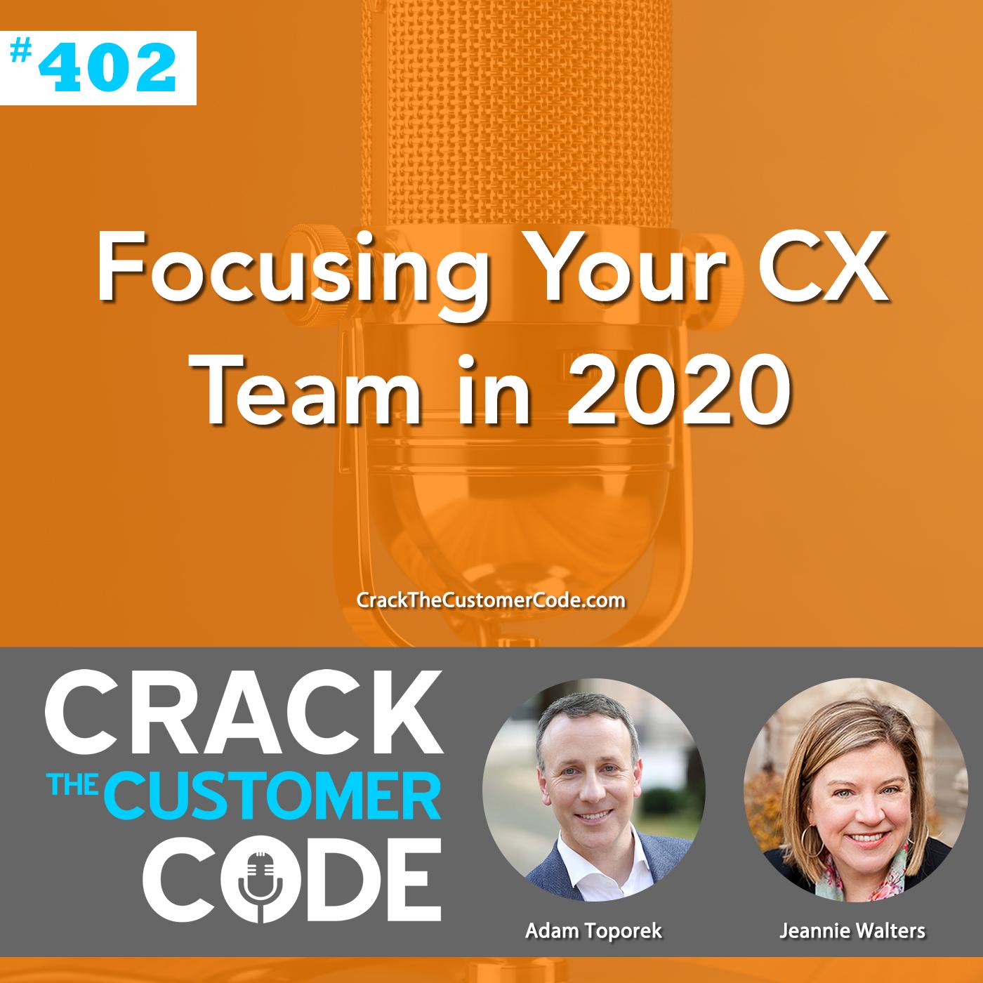 402: Focusing Your CX Team in 2020